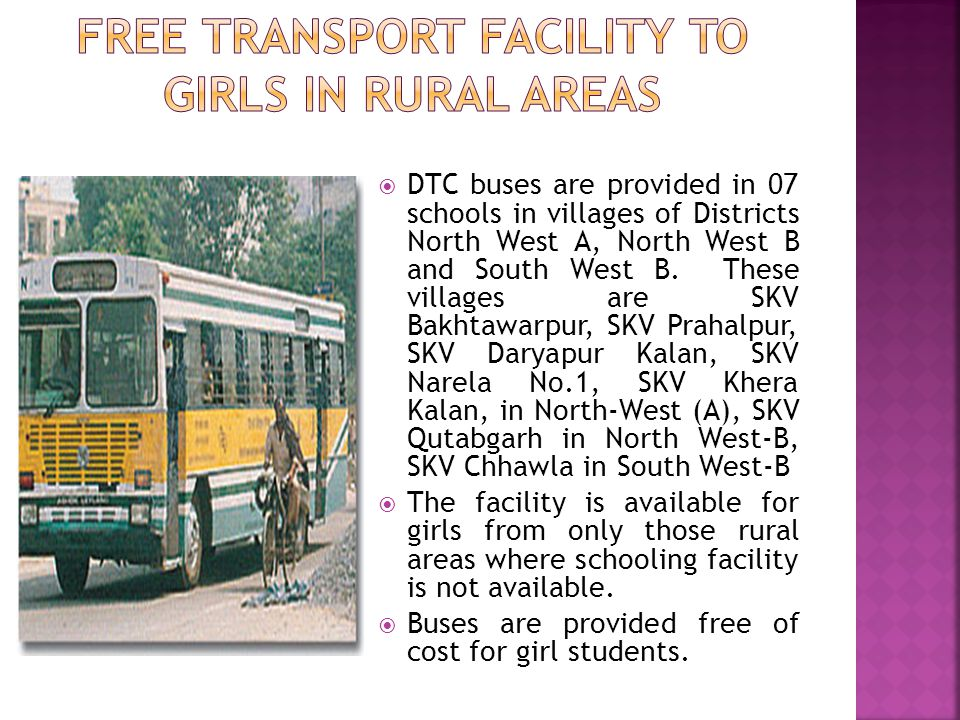 FREE TRANSPORT FACILITY TO GIRLS IN RURAL AREAS