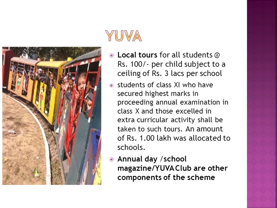 Yuva Local tours for all students @ Rs. 100/- per child subject to a ceiling of Rs. 3 lacs per school.