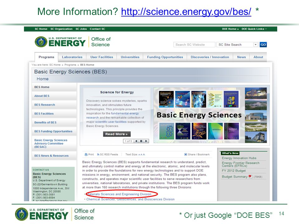 More Information http://science.energy.gov/bes/ *