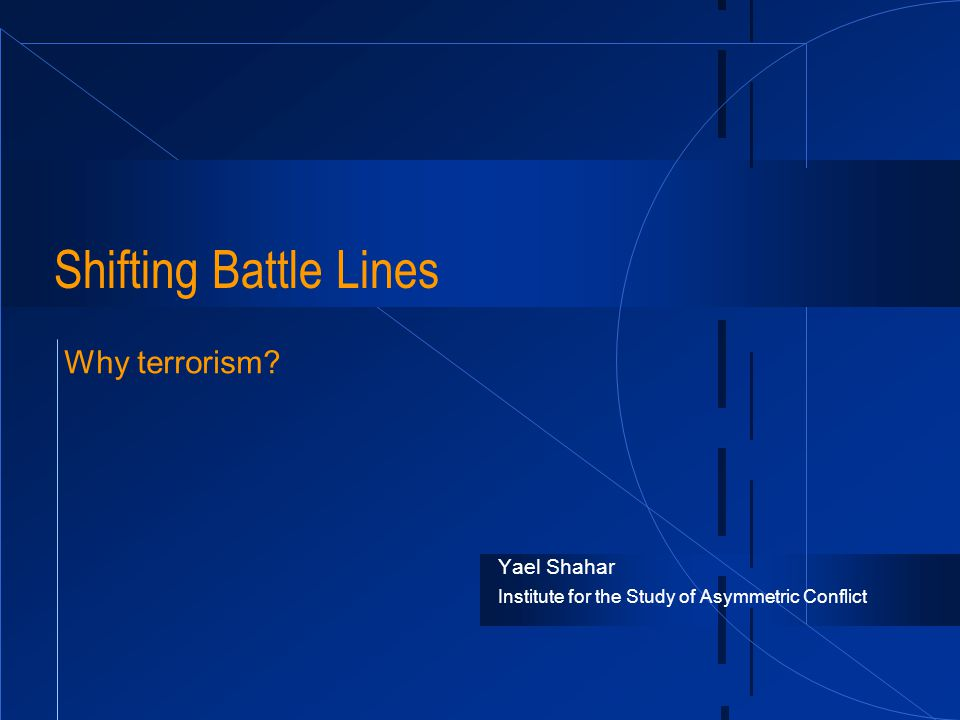 Yael Shahar Institute for the Study of Asymmetric Conflict