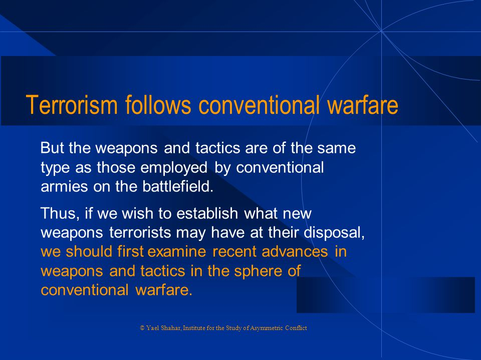 Terrorism follows conventional warfare