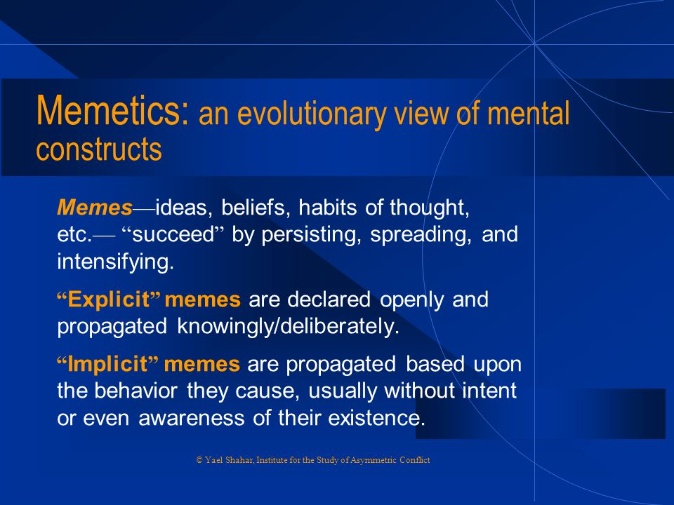 Memetics: an evolutionary view of mental constructs