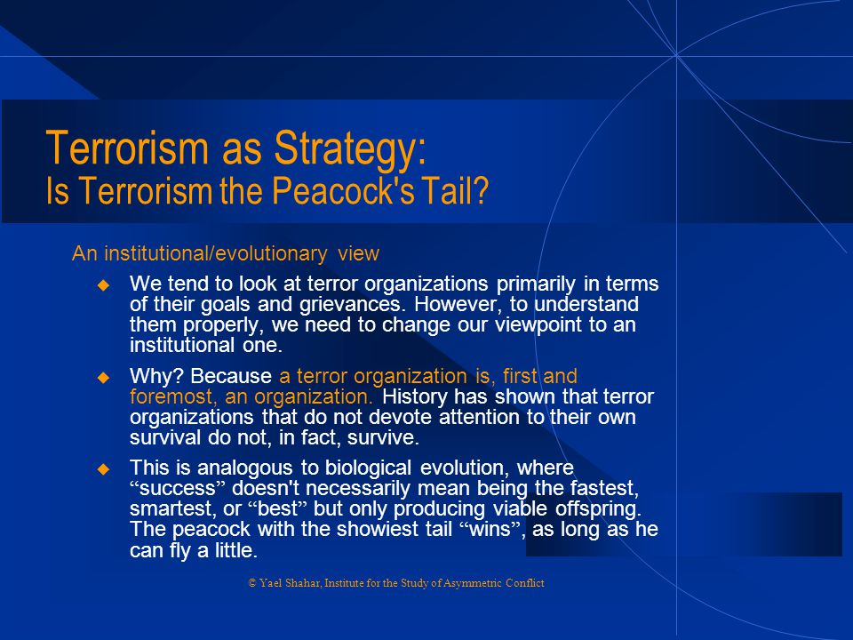 Terrorism as Strategy: Is Terrorism the Peacock s Tail