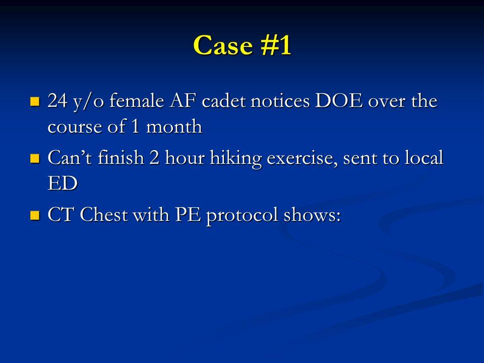 Case #1 24 y/o female AF cadet notices DOE over the course of 1 month