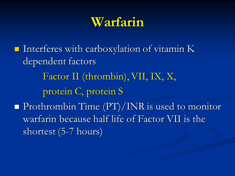 Warfarin Interferes with carboxylation of vitamin K dependent factors