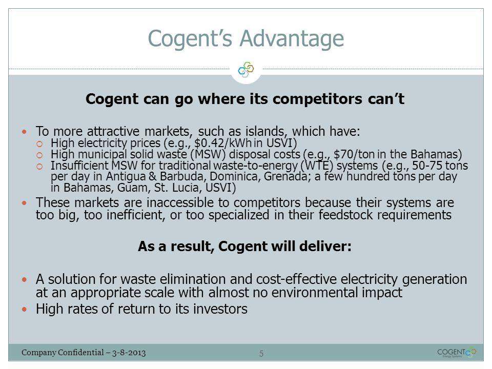 Cogent's Advantage Cogent can go where its competitors can't