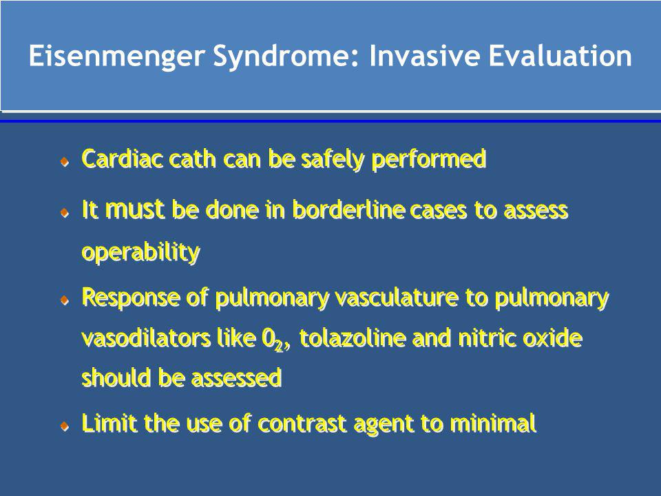Eisenmenger Syndrome: Invasive Evaluation