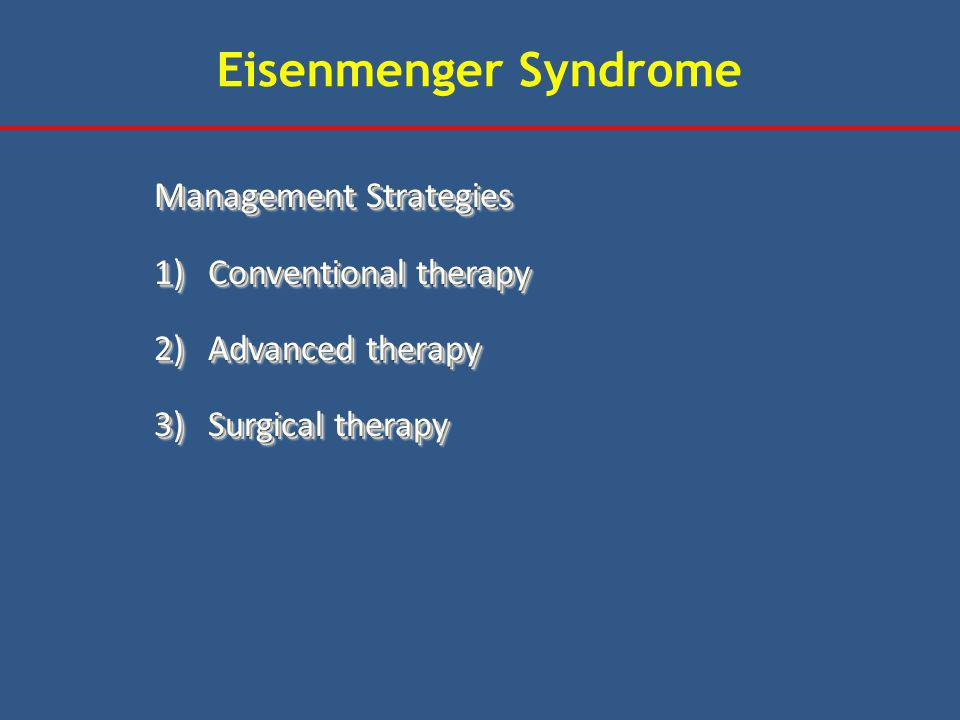 Eisenmenger Syndrome Management Strategies Conventional therapy