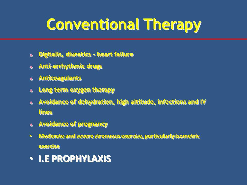 Conventional Therapy I.E PROPHYLAXIS