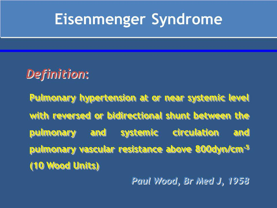 Eisenmenger Syndrome Definition: