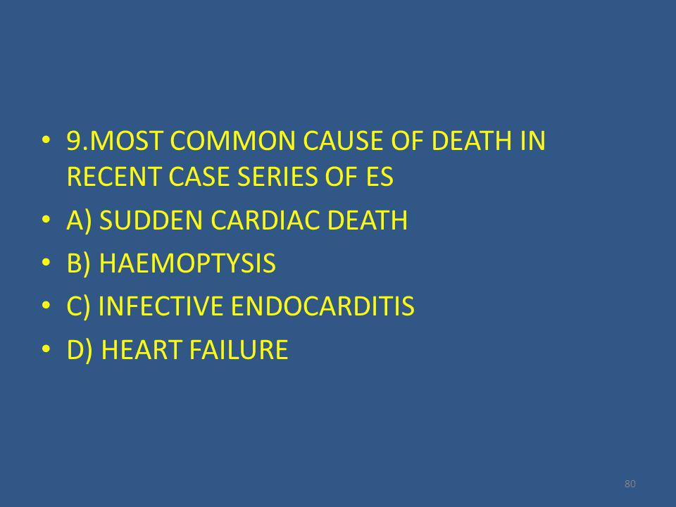 9.MOST COMMON CAUSE OF DEATH IN RECENT CASE SERIES OF ES