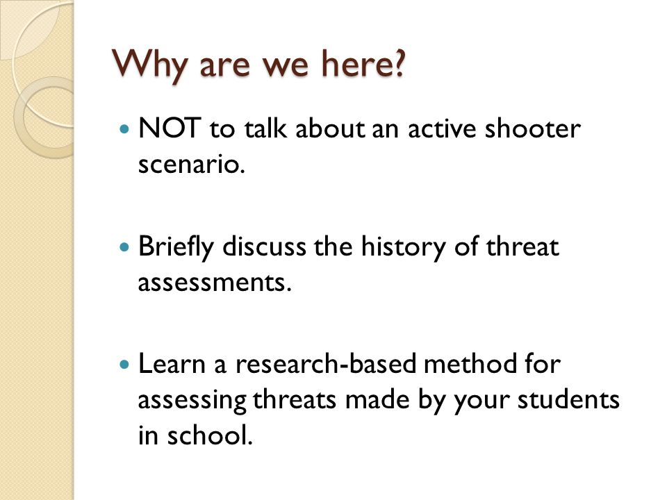 Why are we here NOT to talk about an active shooter scenario.