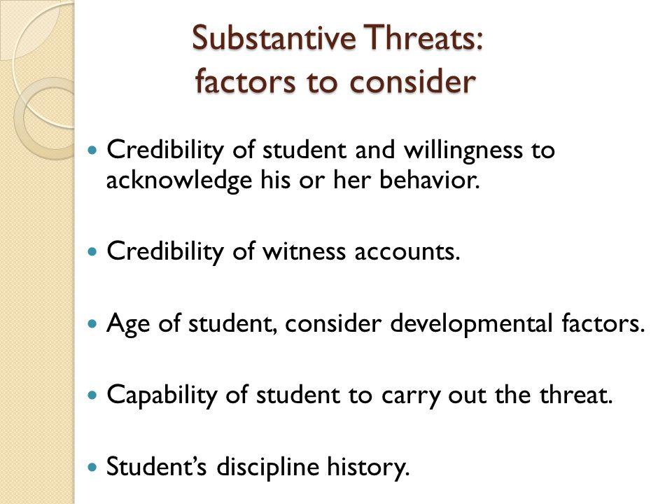 Substantive Threats: factors to consider