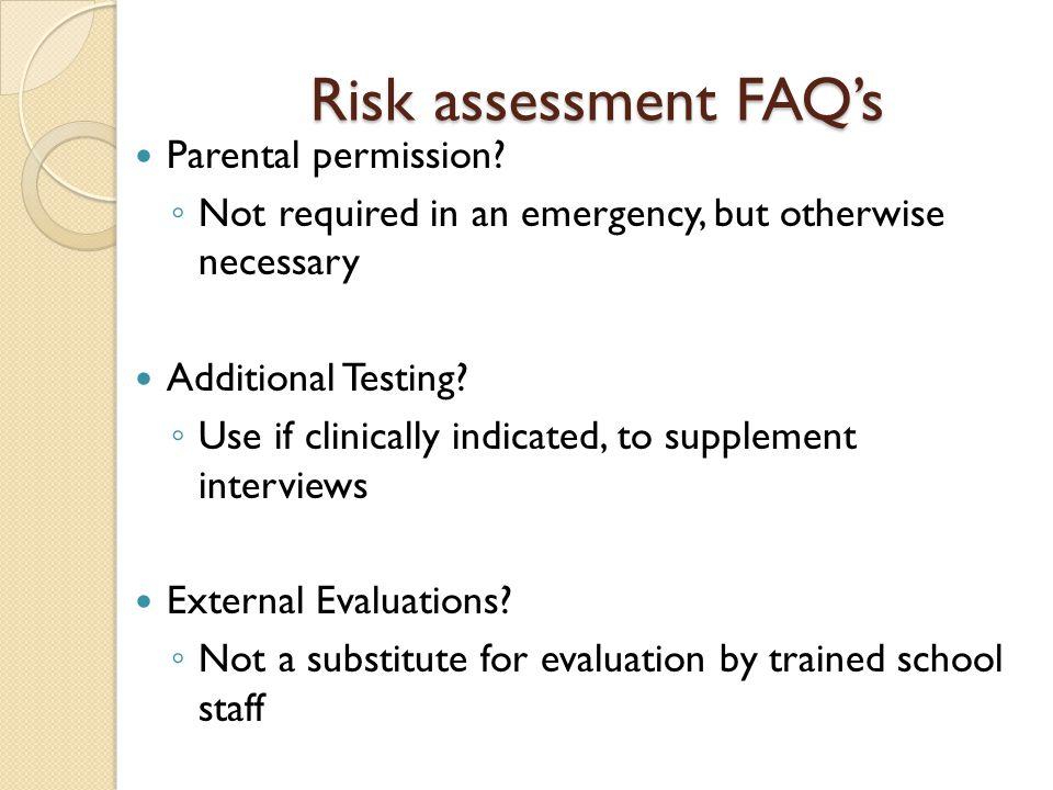 Risk assessment FAQ's Parental permission