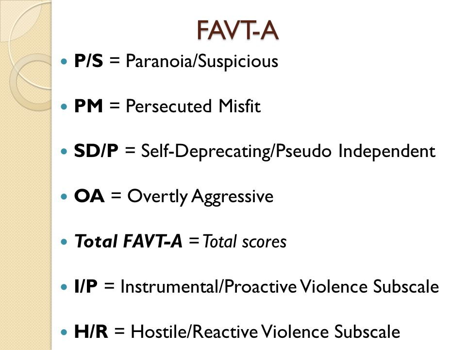 FAVT-A P/S = Paranoia/Suspicious PM = Persecuted Misfit