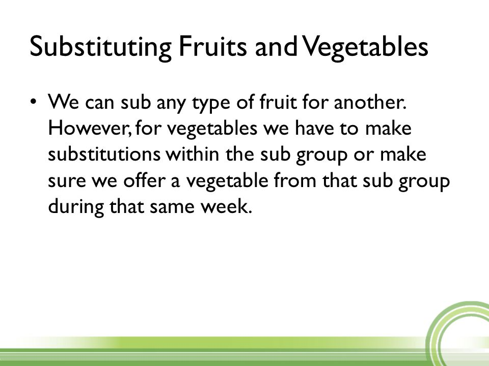 Substituting Fruits and Vegetables