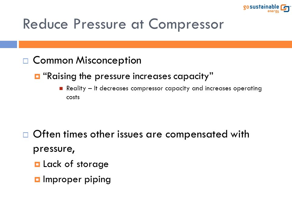 Reduce Pressure at Compressor