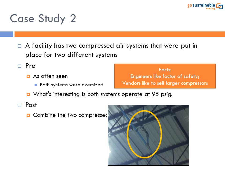 Case Study 2 A facility has two compressed air systems that were put in place for two different systems.