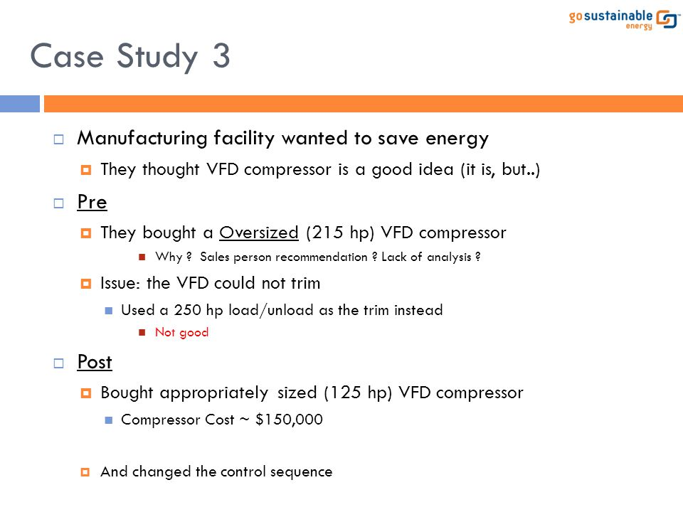Case Study 3 Manufacturing facility wanted to save energy Pre Post