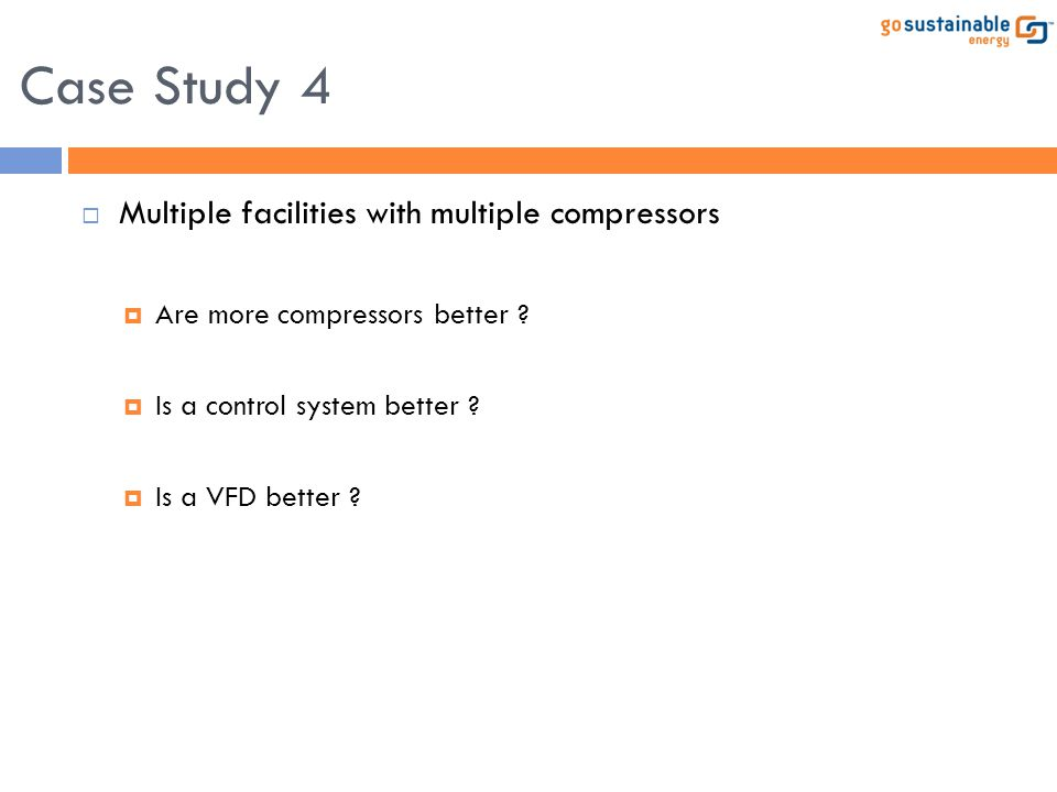 Case Study 4 Multiple facilities with multiple compressors