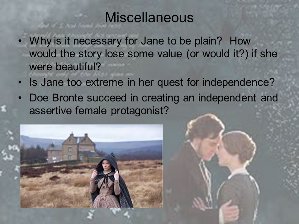 Miscellaneous Why is it necessary for Jane to be plain How would the story lose some value (or would it ) if she were beautiful