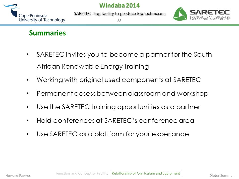 Summaries SARETEC invites you to become a partner for the South African Renewable Energy Training. Working with original used components at SARETEC.