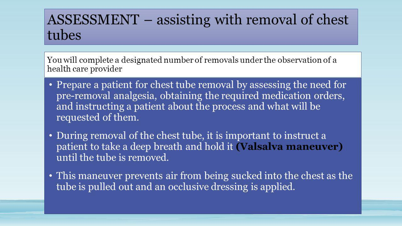ASSESSMENT – assisting with removal of chest tubes
