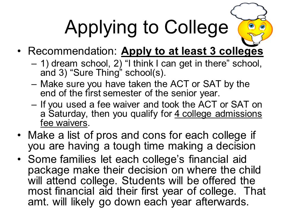 Applying to College Recommendation: Apply to at least 3 colleges