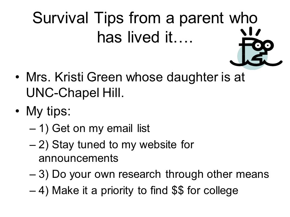 Survival Tips from a parent who has lived it….