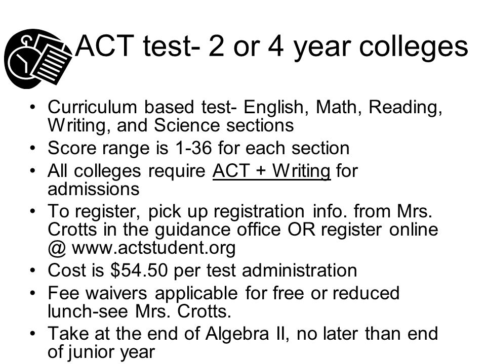 ACT test- 2 or 4 year colleges