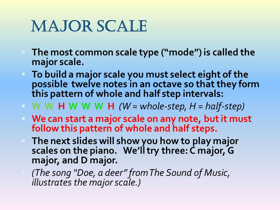 Major Scale The most common scale type ( mode ) is called the major scale.