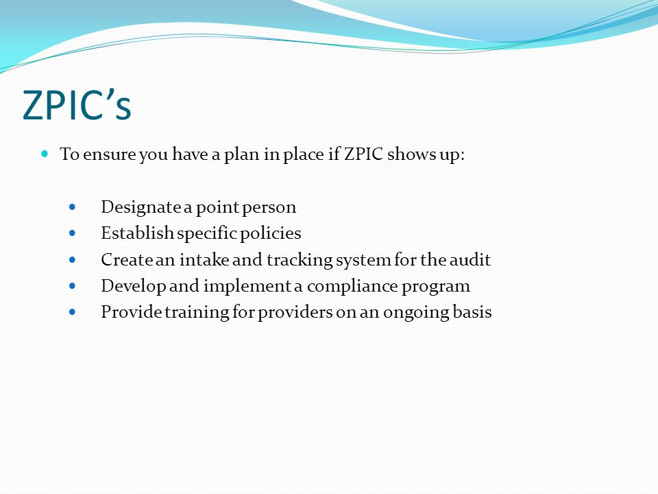 ZPIC's To ensure you have a plan in place if ZPIC shows up: