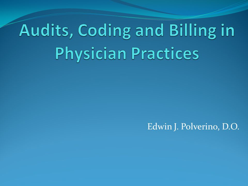 Audits, Coding and Billing in Physician Practices