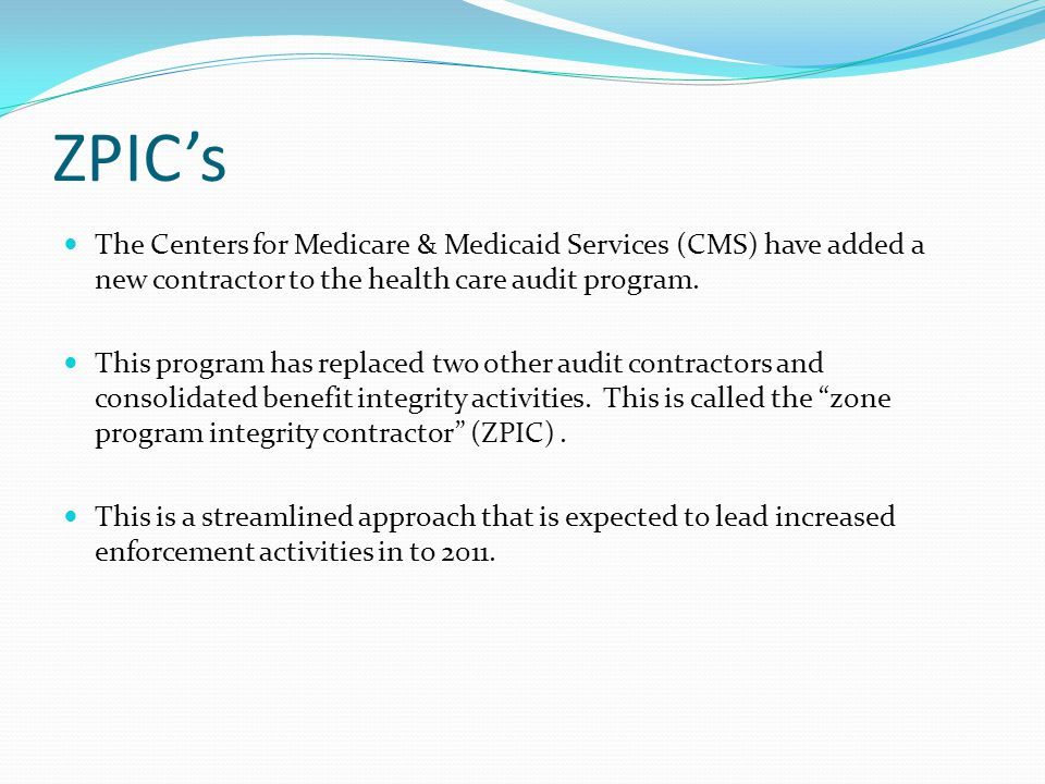 ZPIC's The Centers for Medicare & Medicaid Services (CMS) have added a new contractor to the health care audit program.