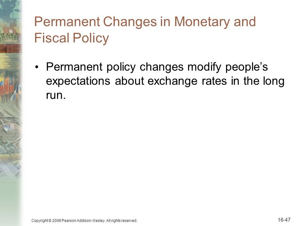 Permanent Changes in Monetary and Fiscal Policy