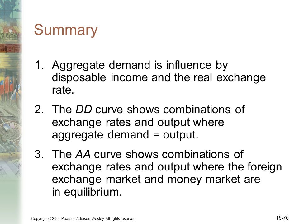 Summary Aggregate demand is influence by disposable income and the real exchange rate.