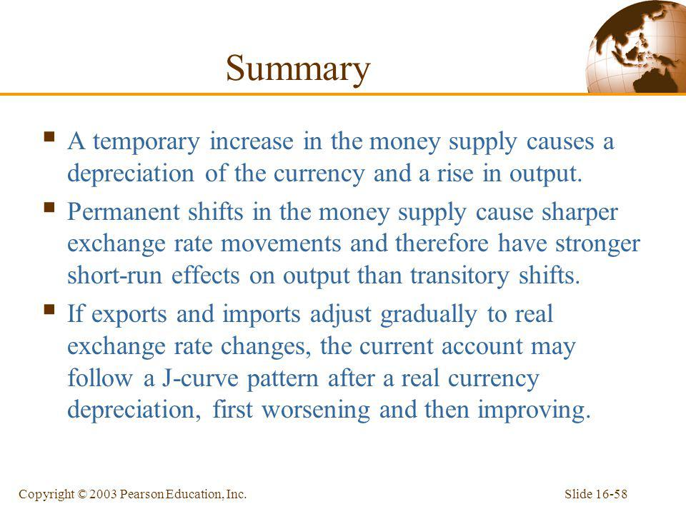 Summary A temporary increase in the money supply causes a depreciation of the currency and a rise in output.