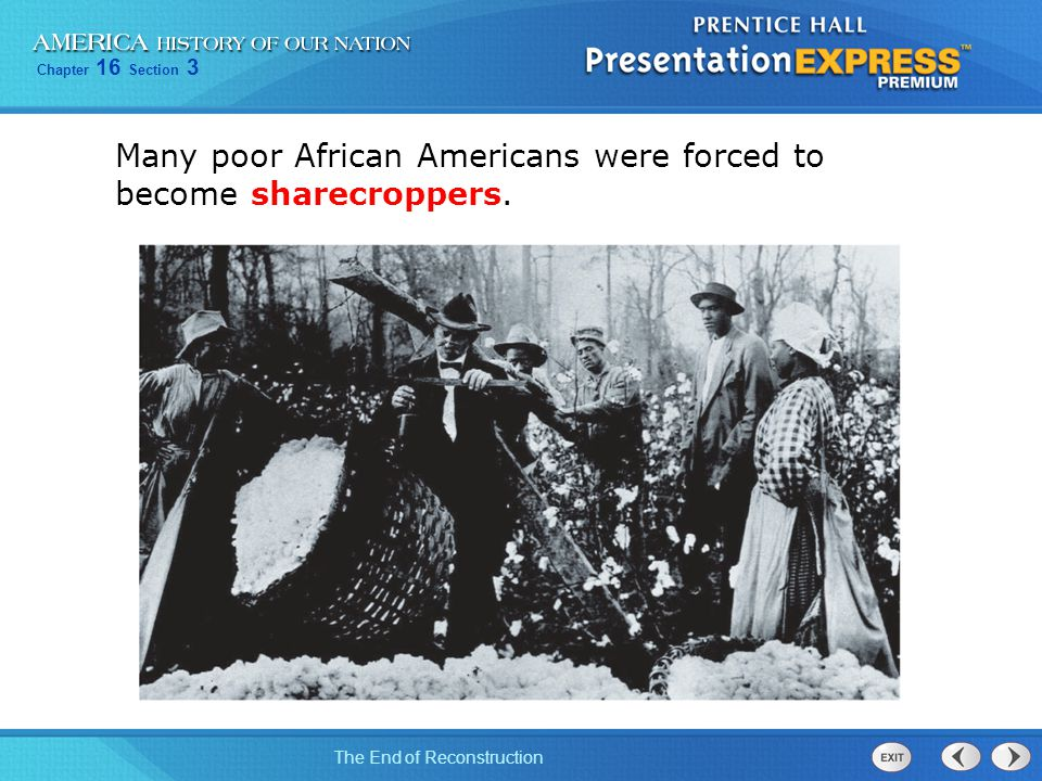 Many poor African Americans were forced to become sharecroppers.
