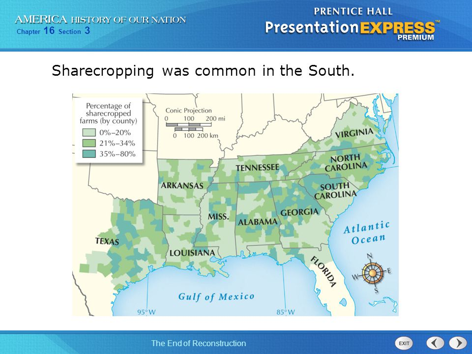 Sharecropping was common in the South.