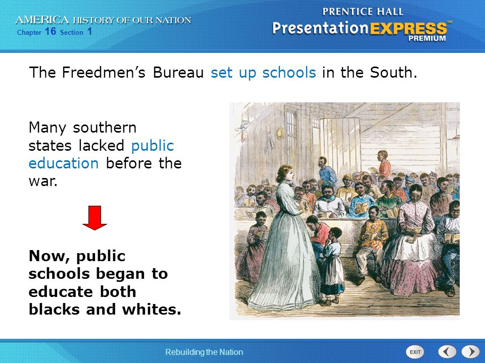 The Freedmen's Bureau set up schools in the South.