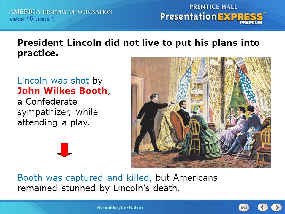 President Lincoln did not live to put his plans into practice.