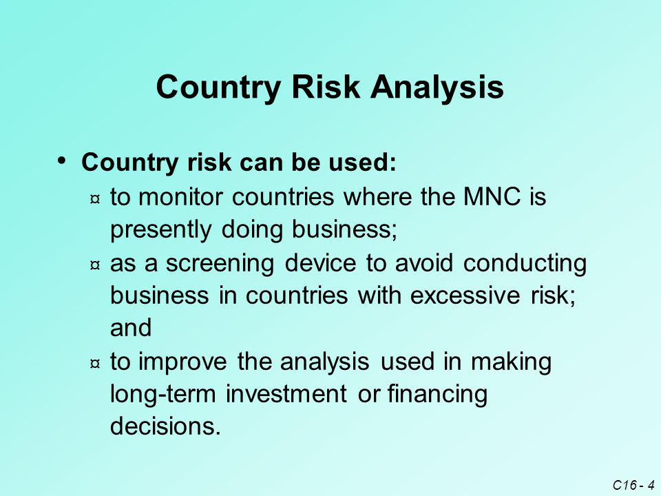 Country Risk Analysis Country risk can be used: