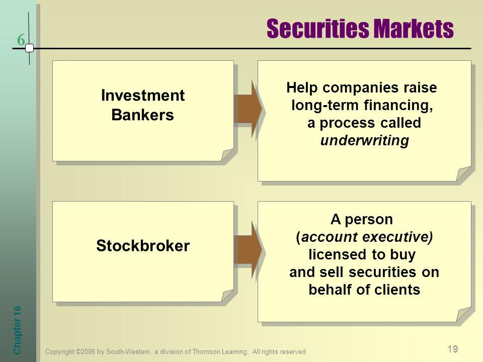 Securities Markets 6 Investment Bankers Stockbroker