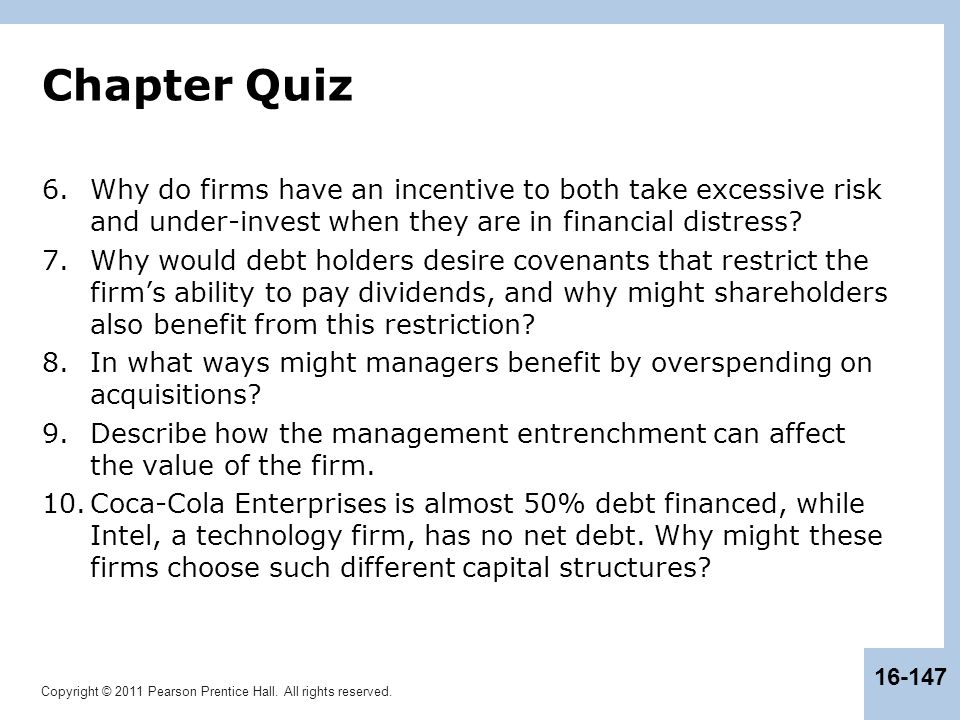 Chapter Quiz Why do firms have an incentive to both take excessive risk and under-invest when they are in financial distress
