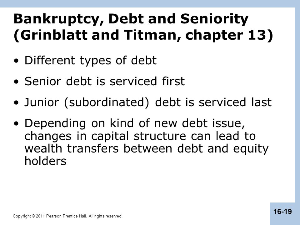 Bankruptcy, Debt and Seniority (Grinblatt and Titman, chapter 13)