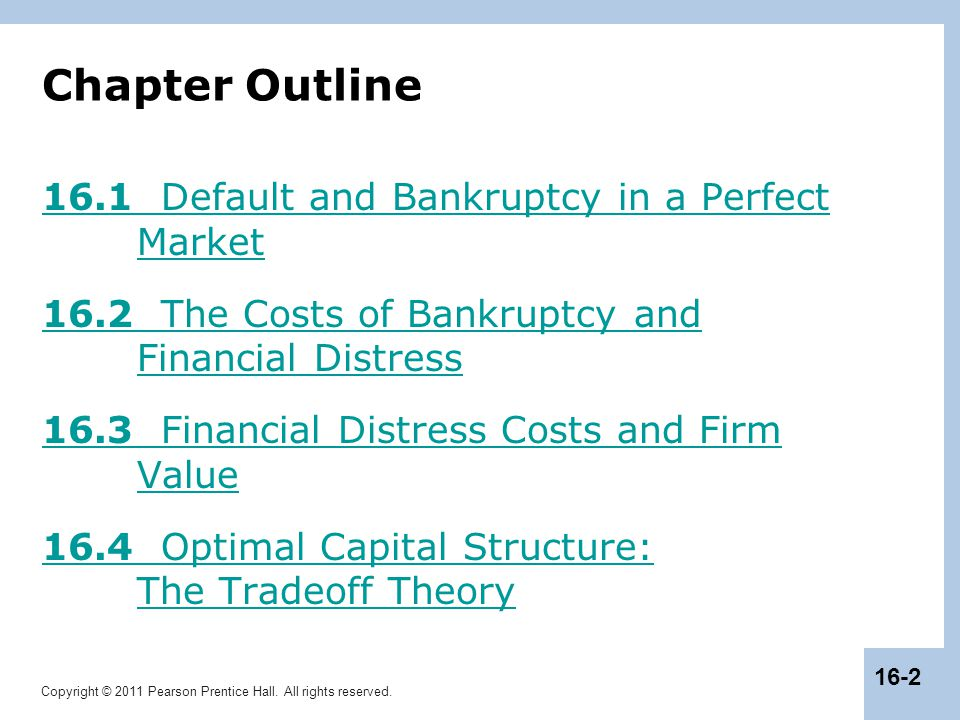Chapter Outline 16.1 Default and Bankruptcy in a Perfect Market