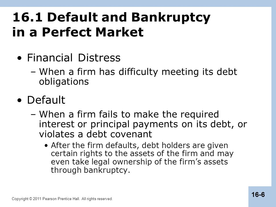 16.1 Default and Bankruptcy in a Perfect Market