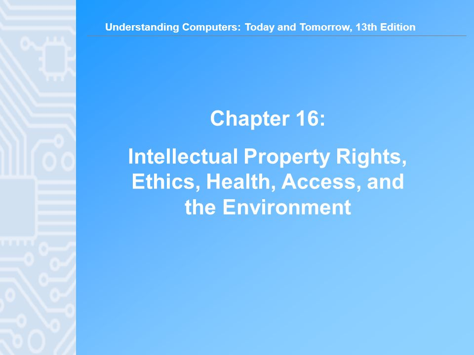 Chapter 16: Intellectual Property Rights, Ethics, Health, Access, and the Environment