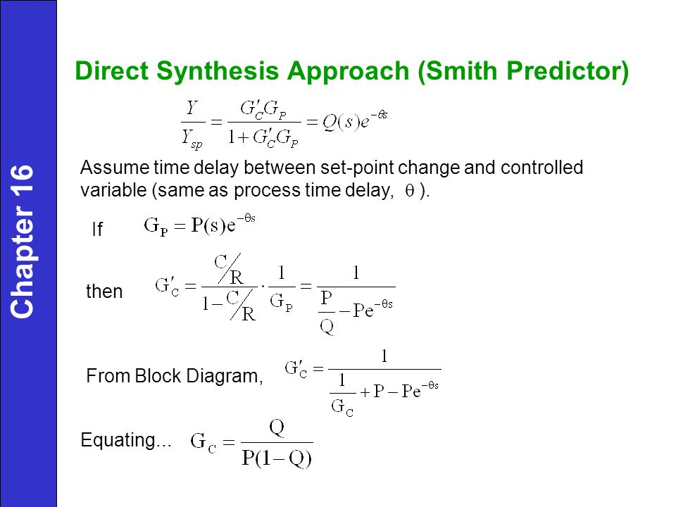 Chapter 16 Direct Synthesis Approach (Smith Predictor)