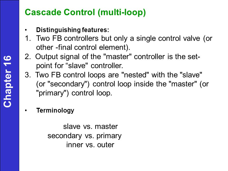 Chapter 16 Cascade Control (multi-loop)